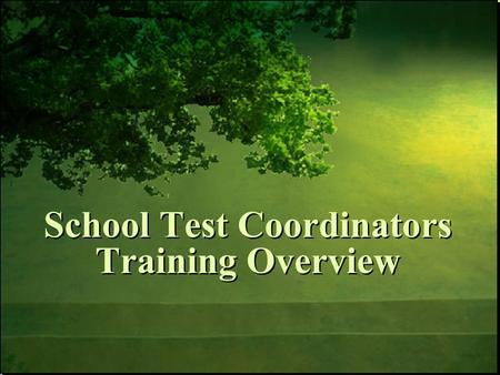 School Test Coordinators Training Overview. 2/24/2016Free Template from www.brainybetty.com 2 Understand the roles and responsibilities of school test.