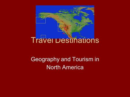 Travel Destinations Geography and Tourism in North America.
