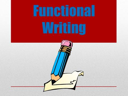 Functional Writing. Letters Different letters require different tones. What kind of letters do we write?