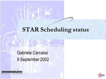 STAR Scheduling status Gabriele Carcassi 9 September 2002.