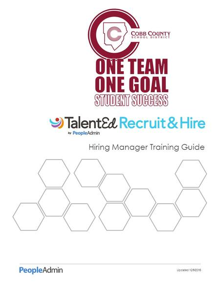 Updated 12/9/2015 Hiring Manager Training Guide. Updated 12/9/2015 Table of Contents Introduction System Overview Review Applications Using Highlights.
