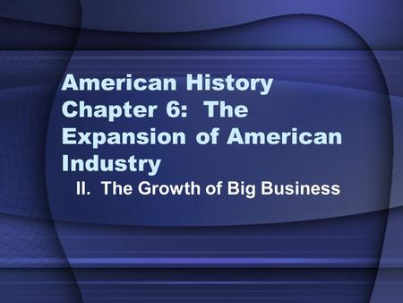 American History Chapter 6: The Expansion of American Industry