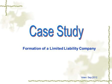 Formation of a Limited Liability Company Valen Sep.2012.