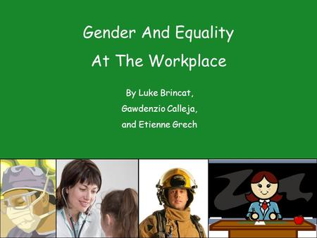 Gender And Equality At The Workplace By Luke Brincat, Gawdenzio Calleja, and Etienne Grech.