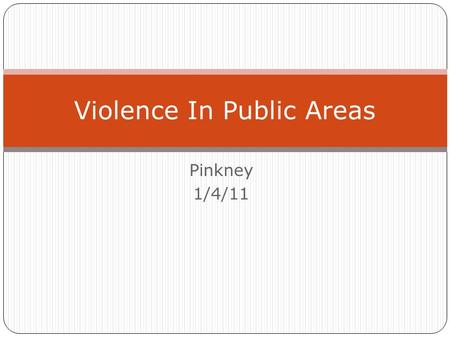 Pinkney 1/4/11 Violence In Public Areas. Why Do People In Baltimore Are killing people in public Area Question.