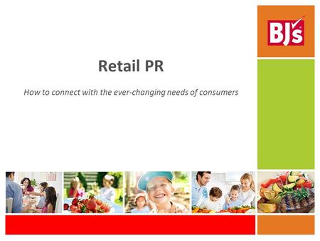 Retail PR How to connect with the ever-changing needs of consumers.