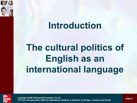 Intro-1 Copyright  2007 McGraw-Hill Australia Pty Ltd PPTs t/a Communication Skills for International Students in Business, by Bretag, Crossman and Bordia.