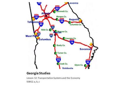Georgia Studies Lesson 32: Transportation Systems and the Economy SS8G2.a, b, c.