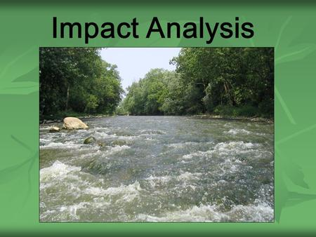 Impact Analysis. Impact Analysis (204) ODOT attempts to avoid, and minimize impacts to the natural environment throughout the PDP process Despite these.
