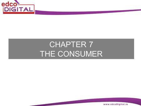 CHAPTER 7 THE CONSUMER. 2 R. Delaney The Consumer A consumer is a person who buys goods and services for personal use A trader buys goods to sell them.