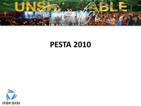 PESTA 2010. PLAN Location: Austin, Texas Date: May 27 – 29 Agenda: – May 27: Training (start at 8.00 am) – May 28 – 29: Team-building activities Be done.