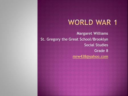 Margaret Williams St. Gregory the Great School/Brooklyn Social Studies Grade 8