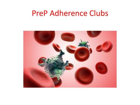 PreP Adherence Clubs. MSF ART Adherence clubs ART Adherence clubs are long term retention model of care catering for stable ART patients Based on a quick.
