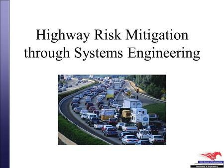 Highway Risk Mitigation through Systems Engineering.