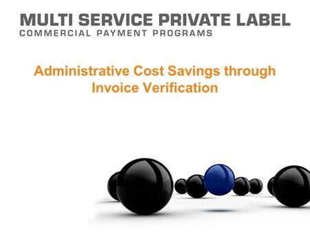 Administrative Cost Savings through Invoice Verification.