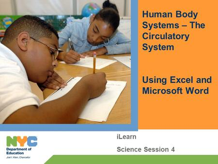 Human Body Systems – The Circulatory System Using Excel and Microsoft Word iLearn Science Session 4.