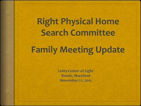 Right Physical Home Search Committee Family Meeting Update.