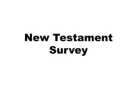 New Testament Survey. Introduction The New Testament is a record of historical events, the 'good news' events of the saving life of the Lord Jesus Christ: