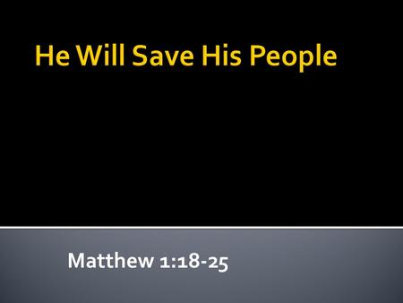 Matthew 1:18-25.  Hinduism  Islam  Judaism  Christianity  Religion alone can't save us.