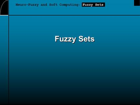 Fuzzy Sets Neuro-Fuzzy and Soft Computing: Fuzzy Sets.