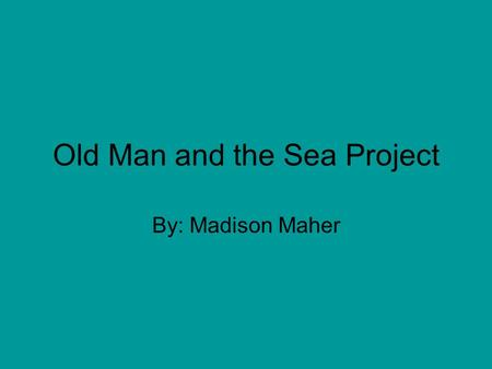 Old Man and the Sea Project By: Madison Maher. Santiago Santiago acts as a mentor in Manolin's life. He knows about fishing and as they fish together.