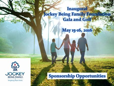 The Inaugural Jockey Being Family Foundation Gala and Golf takes place May 15 and 16 at the majestic Grand Geneva Resort and Spa in beautiful Lake Geneva,