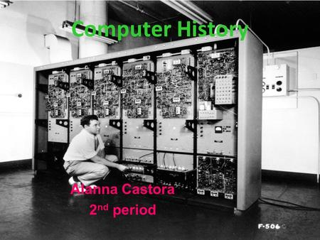Computer History Alanna Castora 2 nd period. 10 events 1939- George Stibitz develops the complex number calculator- a digital foundation for computers.