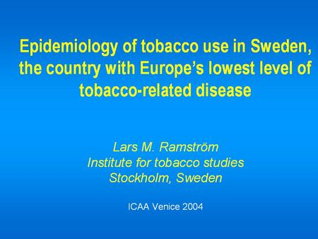 Key prevalence data, Sweden (Source: ITS/FSI study 2001/2002) MALES FEMALES (n=3205) (n=3507) Daily Daily Daily Daily smoking snus use smoking snus use.