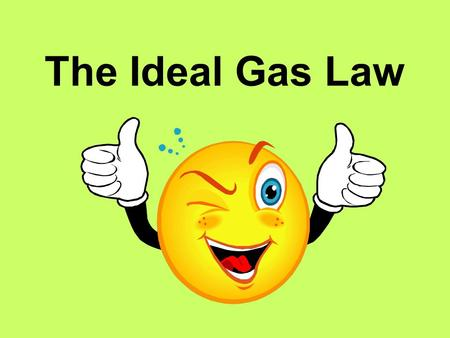 The Ideal Gas Law. 2 Ideal Gas Definition Ideal Gas: a hypothetical gas composed of particles that have zero size, travel in straight lines, and have.