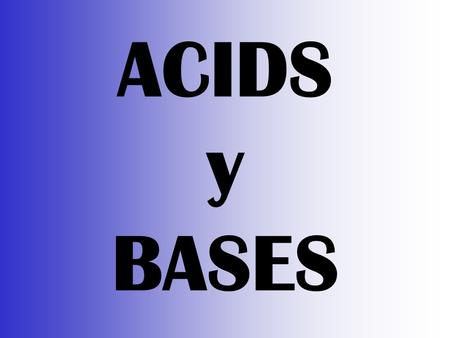 ACIDS y BASES Characteristics of Acids Taste Sour Affect indicators (red=acid) Neutralize Bases Often produce hydrogen gas pH between 0 and <7.