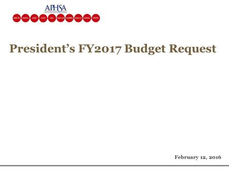 President's FY2017 Budget Request February 12, 2016.