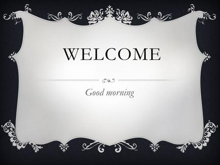 WELCOME Good morning HEALTH Today we'll take a third module.
