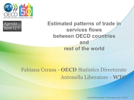Estimated patterns of trade in services flows between OECD countries and rest of the world Fabiana Cerasa - OECD Statistics Directorate Antonella Liberatore.