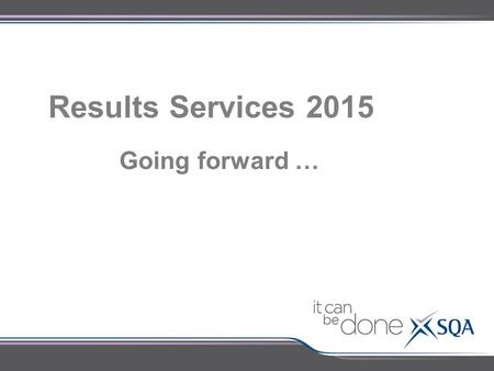 Results Services 2015 Going forward …. Purpose: Provide an overview of Results Services in 2014 Outline changes being implemented to the Exceptional Circumstance.