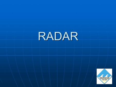 RADAR. Main uses of radar Collision avoidance i.e. look-out, plotting, finding course & speed, finding closest point of approach, determining risk of.