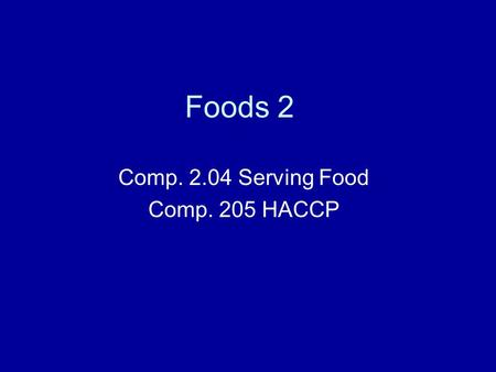 Foods 2 Comp. 2.04 Serving Food Comp. 205 HACCP. Danger Zone 41˚ to 135˚ Check internal temperature of cold foods before serving.