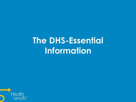 The DHS-Essential Information. A brief history and some statistics… The DHS was created in 1997 to integrate public benefits services. The DHS has over.