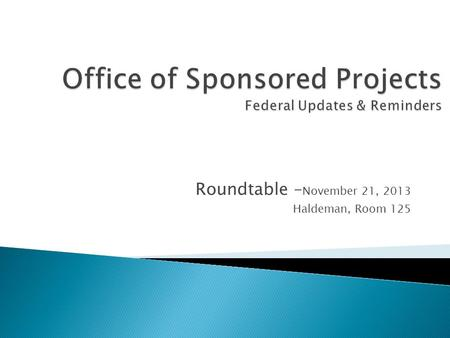 Roundtable – November 21, 2013 Haldeman, Room 125.