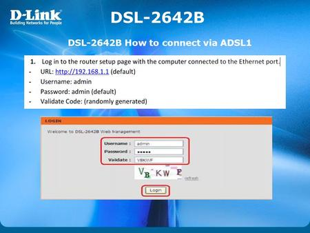 DSL-2642B DSL-2642B How to connect via ADSL1.