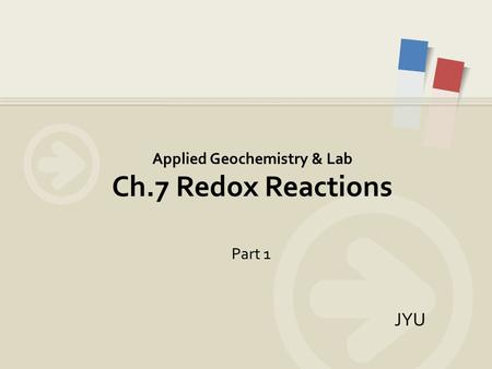 JYU Applied Geochemistry & Lab Ch.7 Redox Reactions Part 1.