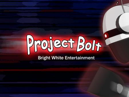 Bright White Entertainment's GOAL…. FUN ! Juan Cardarelli Project Manager Pat Kemp Technology Director Seth Kendall Lead Designer Phil Doran Art Director.