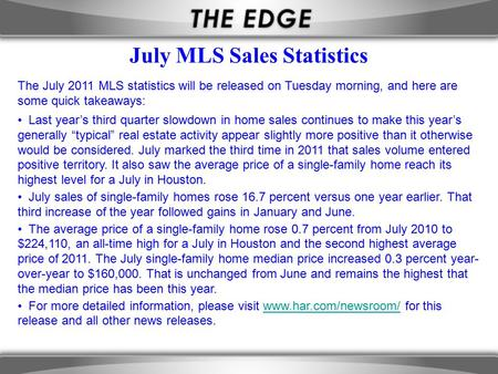 The July 2011 MLS statistics will be released on Tuesday morning, and here are some quick takeaways: Last year's third quarter slowdown in home sales continues.