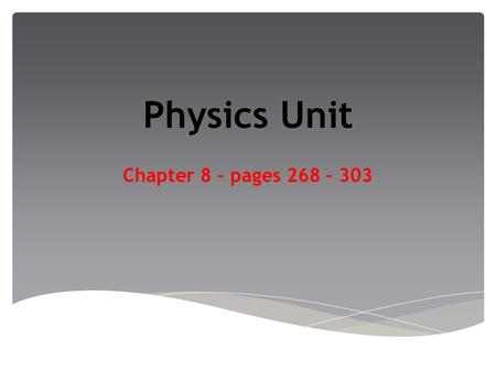 Physics Unit Chapter 8 – pages 268 – 303. Chapter 8 Section 8.1 Electric Potential Energy and Voltage.