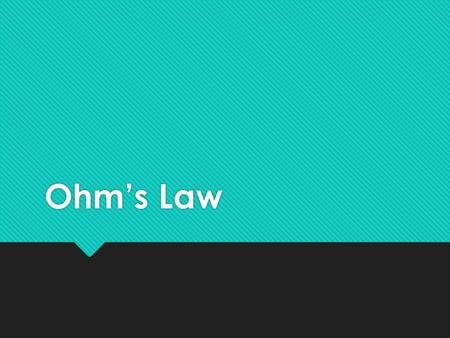 Ohm's Law. Learning Goals  I will be able to use Ohm's Law to solve for current, voltage and resistance.