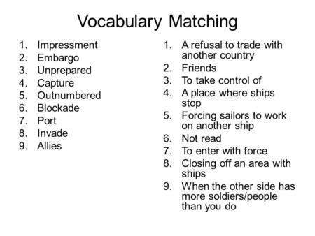 Vocabulary Matching Impressment Embargo Unprepared Capture Outnumbered
