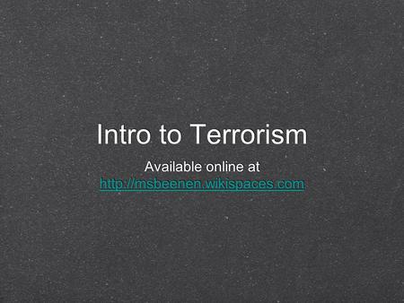 Intro to Terrorism Available online at  Available online at