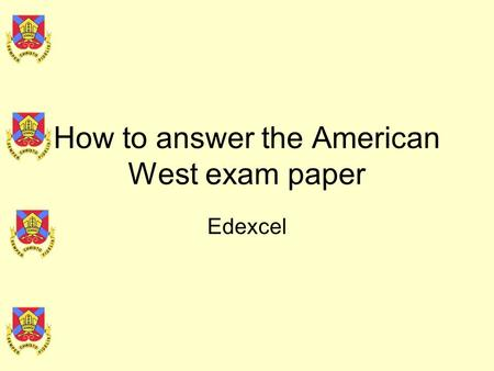 How to answer the American West exam paper Edexcel.