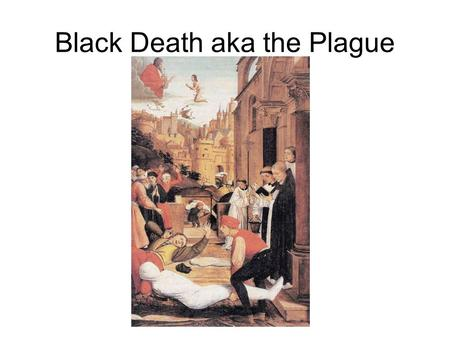 Black Death aka the Plague. History & General Facts Originated in Black rats, originally from Asia. Transmitted from rats to humans through fleas. Entered.