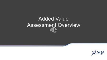 Added Value Assessment Overview National 4 Lifeskills.