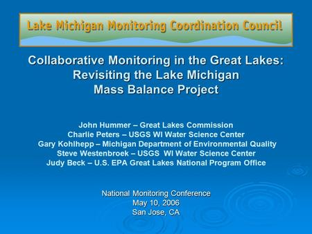 Collaborative Monitoring in the Great Lakes: Revisiting the Lake Michigan Mass Balance Project Collaborative Monitoring in the Great Lakes: Revisiting.